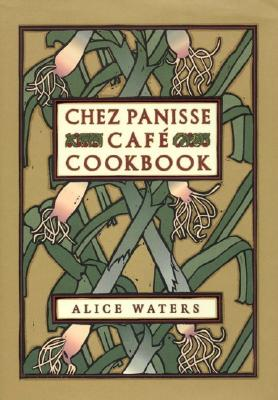 Chez Panisse Cafe Cookbook By Waters, Alice/ Tanis, David/ Streiff, Fritz/ Chez Panisse Cafe (COR)