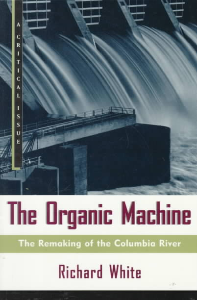 The Organic Machine By White, Richard