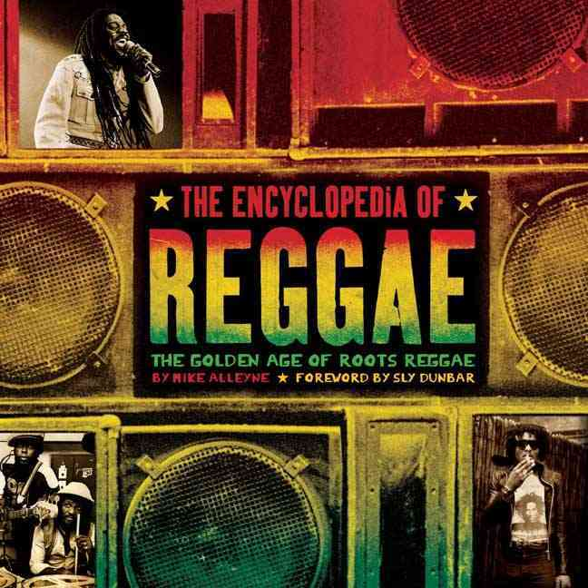 The Encyclopedia of Reggae By Alleyne, Mike/ Dunbar, Sly (FRW)