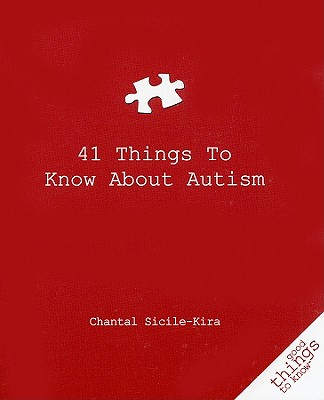 41 Things to Know About Autism By Sicile-Kira, Chantal